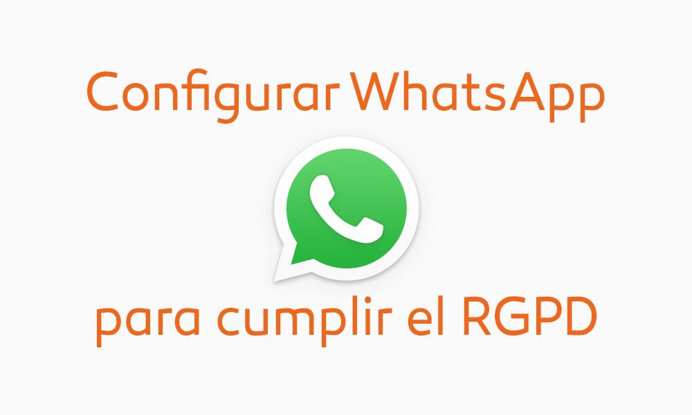 Configurar WhatsApp Business para cumplir el RGPD